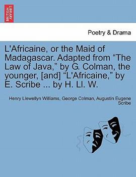 """Paperback L'Africaine, or the Maid of Madagascar. Adapted from """"The Law of Java,"""" by G. Colman, the Younger, [And] """"L'africaine,"""" by E. Scribe ... by H. LL. W. Book"""