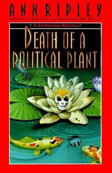 Hardcover Death of a Political Plant : A Gardening Mystery Book