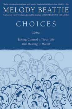 Paperback Choices : Taking Control of Your Life and Making It Matter Book
