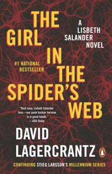Paperback The Girl in the Spider's Web: A Lisbeth Salander Novel, continuing Stieg Larsson's Millennium Series Book
