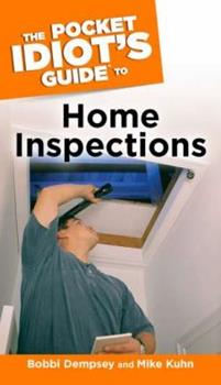 The Pocket Idiot's Guide to Home Inspections - Book  of the Pocket Idiot's Guide