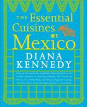 The Essential Cuisines of Mexico 030758772X Book Cover