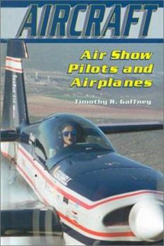 Air Show Pilots and Airplanes (Aircraft) 076601570X Book Cover