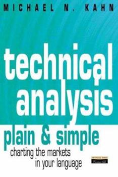 Technical Analysis Plain & Simple: Charting the Markets in Your Language 0273639870 Book Cover