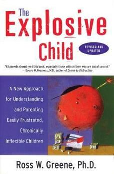 Paperback The Explosive Child : A New Approach for Understanding and Parenting Easily Frustrated, Chronically Inflexible Children Book