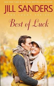 Best of Luck - Book #3 of the Lucky