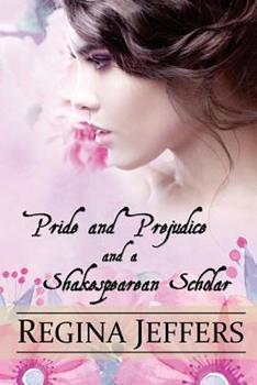Paperback Pride and Prejudice and a Shakespearean Scholar: A Pride and Prejudice Vagary Book