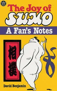 The Joy of Sumo: A Fan's Guide 0804816794 Book Cover