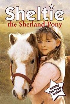 Sheltie the Shetland Pony 0689835744 Book Cover