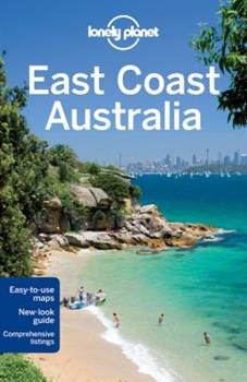 East Coast Australia (Lonely Planet Guide) 1741794714 Book Cover