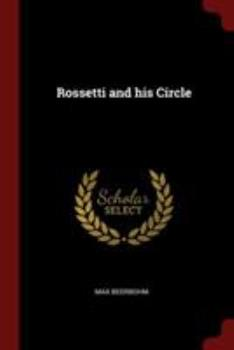 Rossetti and His Circle 1375998552 Book Cover