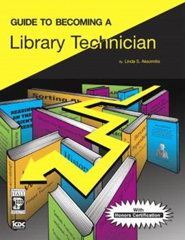 Guide to Becoming a Library Technician 013218737X Book Cover