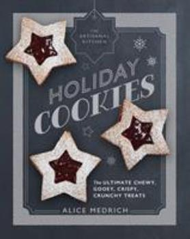 The Artisanal Kitchen: Holiday Cookies: The Ultimate Chewy, Gooey, Crispy, Crunchy Treats 1579658040 Book Cover