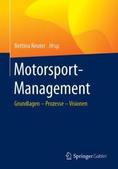 Paperback Motorsport-Management: Grundlagen - Prozesse - Visionen [German] Book