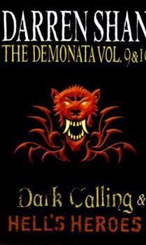 The Demonata Vol. 9 & 10: Dark Calling & Hell's Heroes