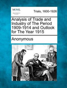 Paperback Analysis of Trade and Industry of the Period 1909-1914 and Outlook for the Year 1915 Book