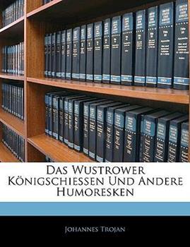 Paperback Das Wustrower K?nigschiessen Und Andere Humoresken Book