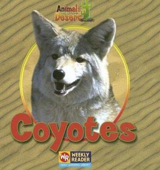 Coyotes - Book  of the Animals That Live in the Desert