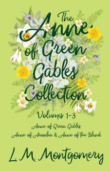 The Anne of Green Gables Collection - Volumes 1-3 - Book  of the Anne of Green Gables