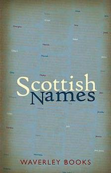 Scottish Names. George MacKay 1902407792 Book Cover
