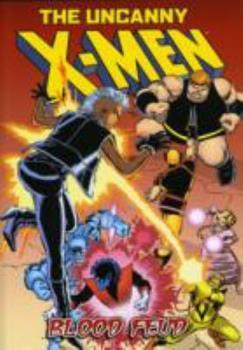 The Uncanny X-Men: Blood Feud - Book  of the Uncanny X-Men 1963-2011