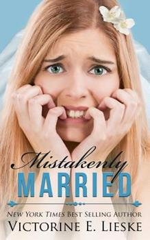 Mistakenly Married - Book #3 of the Married
