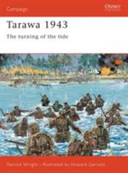 Tarawa 1943: The Turning of the Tide (Campaign) - Book #77 of the Osprey Campaign