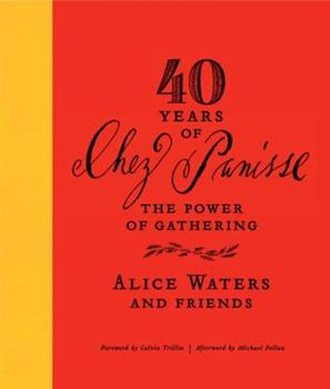 Hardcover 40 Years of Chez Panisse : The Power of Gathering Book