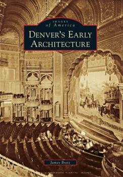 Denver's Early Architecture - Book  of the Images of America: Colorado