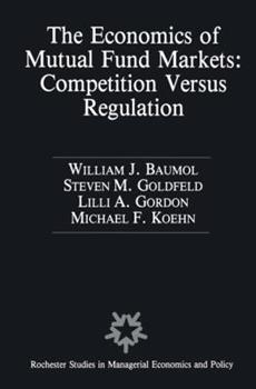 Paperback The Economics of Mutual Fund Markets: Competition Versus Regulation Book