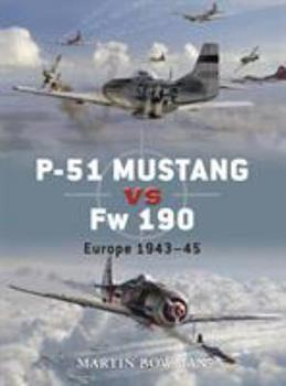 P-51 Mustang vs Fw 190: Europe 1943-45 - Book #1 of the Duel