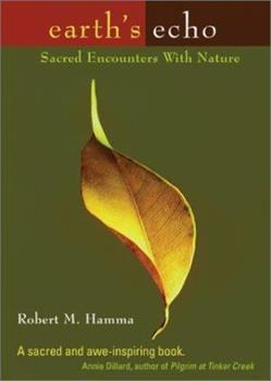 Earth's Echo: Sacred Encounters With Nature 1893732460 Book Cover