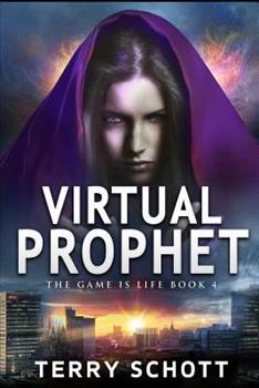 Virtual Prophet - Book #4 of the Game is Life