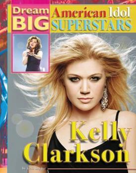 Kelly Clarkson - Book  of the Dream Big: American Idol Superstars