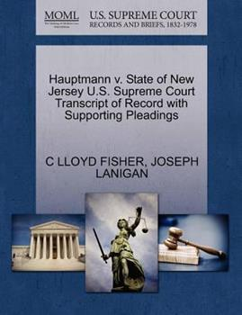Paperback Hauptmann V. State of New Jersey U.S. Supreme Court Transcript of Record with Supporting Pleadings Book