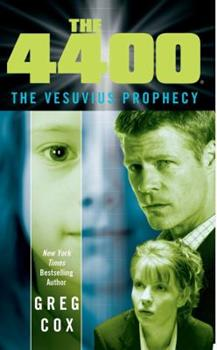 The 4400: The Vesuvius Prophecy - Book #1 of the 4400