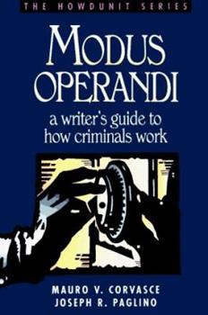 Modus Operandi: A Writer's Guide to How Criminals Work (Howdunit) - Book  of the Howdunit Series