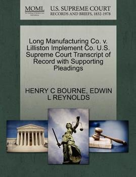 Paperback Long Manufacturing Co. V. Lilliston Implement Co. U. S. Supreme Court Transcript of Record with Supporting Pleadings Book