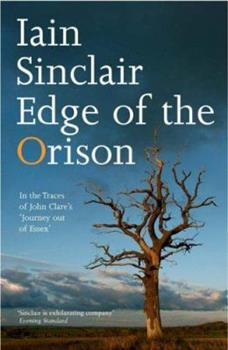 Edge of the Orison: In the Traces of John Clares Journey Out Of Essex 0141012757 Book Cover