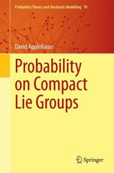 Probability on Compact Lie Groups 3319375792 Book Cover
