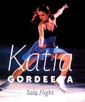 Katia Gordeeva: Solo Flight (Stars on Ice Little Books) 0740710516 Book Cover