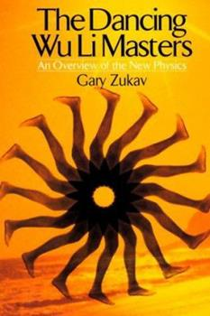 Paperback The Dancing Wu Li Masters: An Overview of the New Physics Book