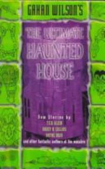 Gahan Wilson's the Ultimate Haunted House 0061053155 Book Cover