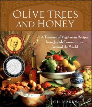Olive Trees and Honey: A Treasury of Vegetarian Recipes from Jewish Communities Around the World 0764544136 Book Cover