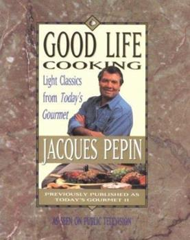 Paperback Good Life Cooking : Light Classics from Today's Gourmet Book