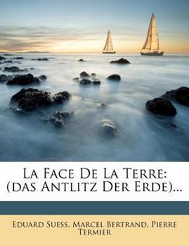 Paperback La Face de La Terre: (Das Antlitz Der Erde)... Book
