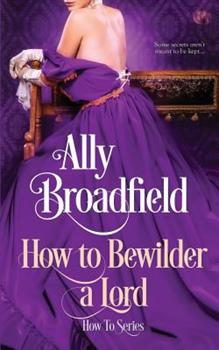 How to Bewilder a Lord - Book #3 of the How To