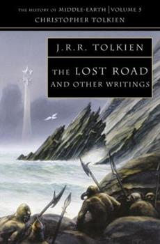 The Lost Road and Other Writings - Book  of the Middle-earth Universe
