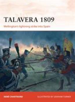 Talavera 1809: Wellington's lightning strike into Spain - Book #253 of the Osprey Campaign