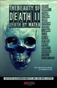 The Beauty of Death - Vol. 2: Death by Water: The Gargantuan Book of Horror Tales 8899569738 Book Cover